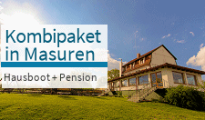 Interessante Kombination - Pensionurlaub und Hausbootferien in Masuren!